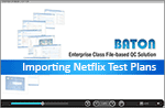 Importing Netflix Test Plans in Baton 7.0